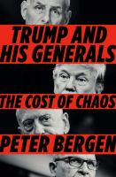 Trump and his generals : the cost of chaos Book cover