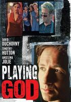 Playing God by Touchstone Pictures presents ; produced by Marc Abraham, Laura Bickford ; written by Mark Haskell Smith ; directed by Andy Wilson.