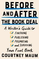 Before and after the book deal : a writer's guide to finishing, publishing, promoting and surviving your first book Book cover
