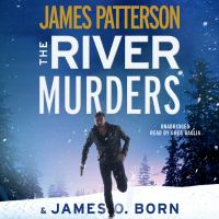 The river murders by James Patterson & James O. Born.