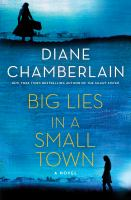 Big lies in a small town by Diane Chamberlain.