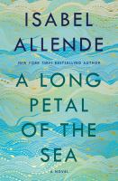 A long petal of the sea by Isabel Allende ; translated from the Spanish by Nick Caistor and Amanda Hopkinson.