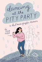 Dancing at the pity party : a dead mom graphic memoir Book cover