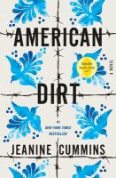 American dirt by Jeanine Cummins.