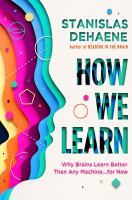 How we learn : why brains learn better than any machine ... for now Book cover