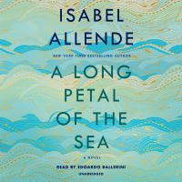 A long petal of the sea by Isabel Allende ; [translated from the Spanish by Nick Caistor and Amanda Hopkinson].