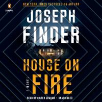 House on fire by Joseph Finder.
