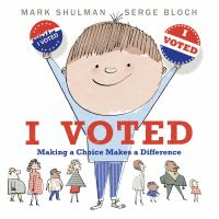I voted : making a choice makes a difference  Cover Image