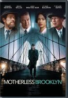 Motherless Brooklyn by Warner Bros. Pictures presents a Class 5 Films/MWM Studios production ; a film by Edward Norton ; written for the screen and directed by Edward Norton.