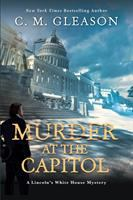 Murder at the Capitol by C.M. Gleason.