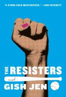 The resisters by a novel by Gish Jen.