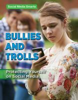 Bullies and trolls : protecting yourself on social media