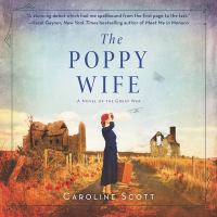 The poppy wife : a novel of the Great War  Cover Image