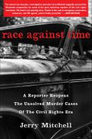 Race against time : a reporter reopens the unsolved murder cases of the civil rights era Book cover