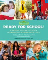 Sesame Street ready for school : a parent's guide to playful learning for children ages 2 to 5