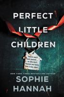 Perfect little children by Sophie Hannah.