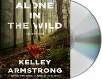 Alone in the wild by Kelley Armstrong.