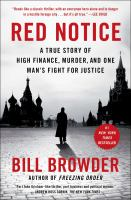 Red notice : a true story of high finance, murder, and one man's fight for justice  Cover Image