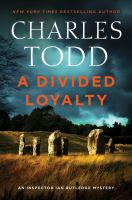 A divided loyalty by Charles Todd.