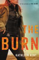 The burn by Kathleen Kent.