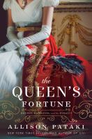 The queen's fortune by Allison Pataki.