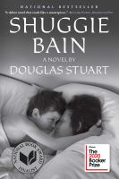 Shuggie Bain by by Douglas Stuart.