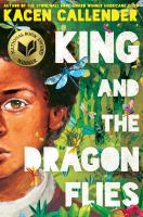 King and the dragonflies by Kacen Callender.
