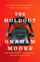 The holdout by Graham Moore.