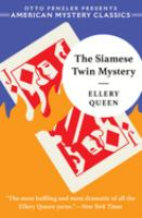 The Siamese twin mystery by Ellery Queen ; introduction by Otto Penzler.