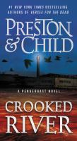 Crooked river by Douglas Preston & Lincoln Child.