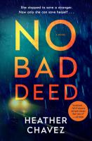 No bad deed by Heather Chavez.