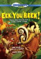 Eek, you reek! : poems about animals that stink, stank, stunk  Cover Image