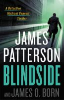 Blindside by James Patterson and James O. Born.