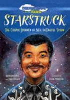 Starstruck : the cosmic journey of Neil Degrasse Tyson  Cover Image