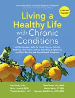 Living a healthy life with chronic conditions : self-management skills for heart disease, arthritis, diabetes, depression, asthma, bronchitis, emphysema and other physical and mental health conditions Book cover