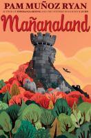 Mañanaland by by Pam Muñoz Ryan.
