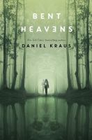Bent heavens by Daniel Kraus.