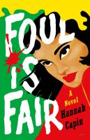 Foul is fair by Hannah Capin.