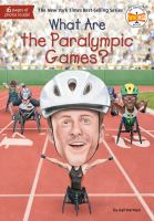 What are the paralympic games? by by Gail Herman ; Illustrated by Andrew Thomson.