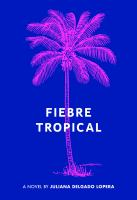 Fiebre tropical : a novel Book cover
