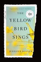 The yellow bird sings by Jennifer Rosner.