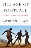 The age of football : soccer and the 21st century Book cover