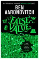 False value by Ben Aaronovitch.