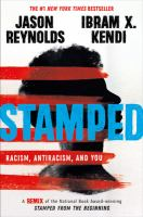 Stamped by written by Jason Reynolds ; adapted from Stamped from the beginning by and with an introduction from Ibram X. Kendi.