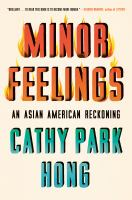Minor feelings : an Asian American reckoning Book cover