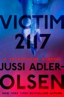Victim 2117 by Jussi Adler-Olsen ; translated by William Frost.