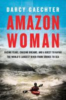 Amazon woman by Darcy Gaechter.