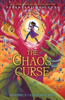 The chaos curse by Sayantani DasGupta ; illustrations by Vivienne To.