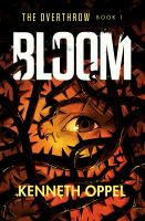 Bloom by Kenneth Oppel.