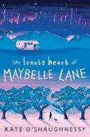 The lonely heart of Maybelle Lane by Kate O'Shaughnessy.